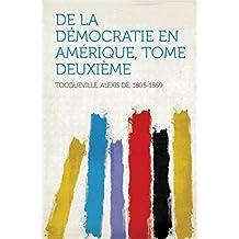 De la Démocratie en Amérique, tome deuxième (English Edition)
