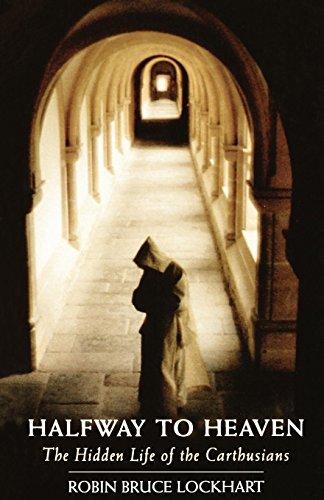 Halfway To Heaven: The Hidden Life of the Carthusians (Cistercian Studies)
