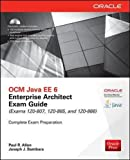 img - for OCM Java EE 6 Enterprise Architect Exam Guide (Exams 1Z0-807, 1Z0-865 & 1Z0-866) (Oracle Press) book / textbook / text book