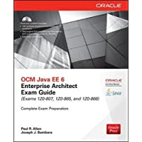 OCM Java EE 6 Enterprise Architect Exam Guide (Exams 1Z0-807, 1Z0-865 & 1Z0-866) (Oracle Press)