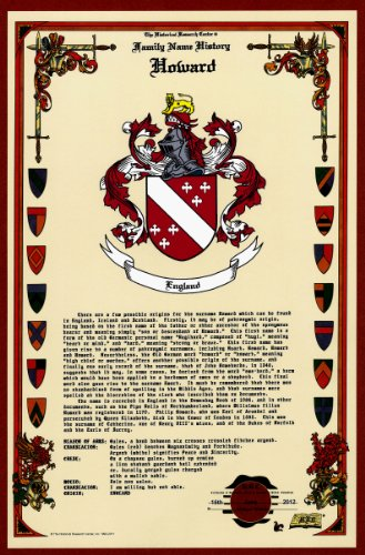 - Howard Coat of Arms/Crest and Family Name History, meaning & origin plus Genealogy/Family Tree Research aid to help find clues to ancestry, roots, namesakes and ancestors plus many other surnames at the Historical Research Center Store