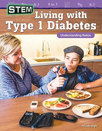 STEM: Living with Type 1 Diabetes: Understanding Ratios (Mathematics Readers)