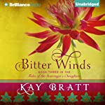 Bitter Winds: Tales of the Scavenger's Daughters, Book Three | Kay Bratt