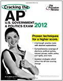 img - for Cracking the AP U.S. Government & Politics Exam, 2012 Edition (College Test Preparation) book / textbook / text book