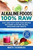 Alkaline Foods: 100% Raw!: Easy and Tasty Raw