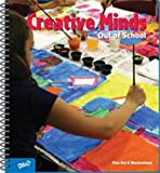 Creative Minds Out of School Educator's Edition Cathy Topal