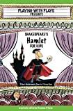 img - for Shakespeare's Hamlet for Kids: 3 Short Melodramatic Plays for 3 Group Sizes (Playing with Plays) (Volume 5) book / textbook / text book