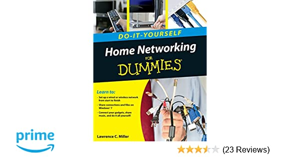 Home networking do it yourself for dummies lawrence c miller home networking do it yourself for dummies lawrence c miller 9780470561737 amazon books solutioingenieria Gallery