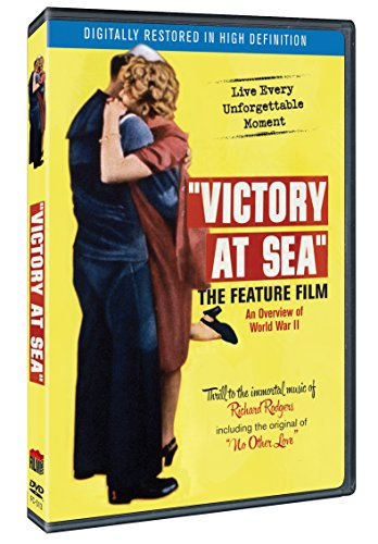 Victory at Sea: The Feature Film (Film Chest Restored Version)