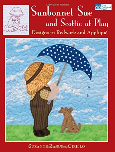 Sunbonnet Sue and Scottie at Play: Designs in Redwork and Ap
