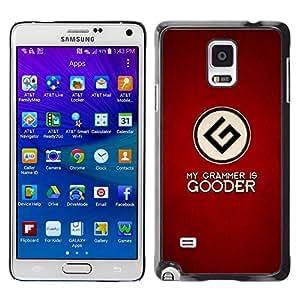 All Phone Most Case / Oferta Especial Duro Teléfono Inteligente PC Cáscara Funda Cubierta de proteccion Caso / Hard Case Samsung Galaxy Note 4 // My Grammar Is Goode - Funny