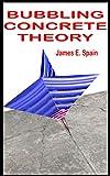 Bubbling Concrete Theory