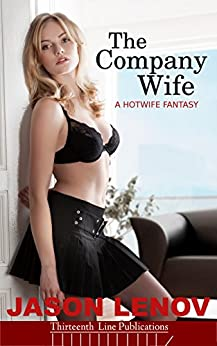 The Company WIfe: A Hotwife Fantasy - Kindle edition by
