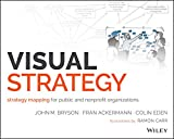 Visual Strategy: Strategy Mapping for Public and Nonprofit Organizations