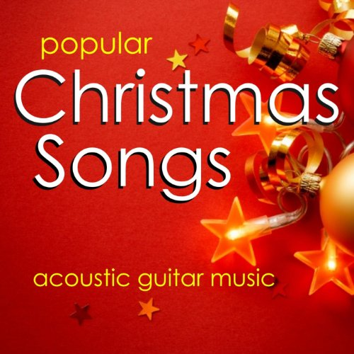 Popular Christmas Songs - Acoustic Guitar Music (Songs Popular Artists By Christmas)