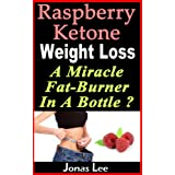 Himbeere Ketone Weight Loss: A Miracle Fat-Burner in a Bottle?