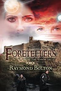 Foretellers (The Ydron Saga) (Volume 3)