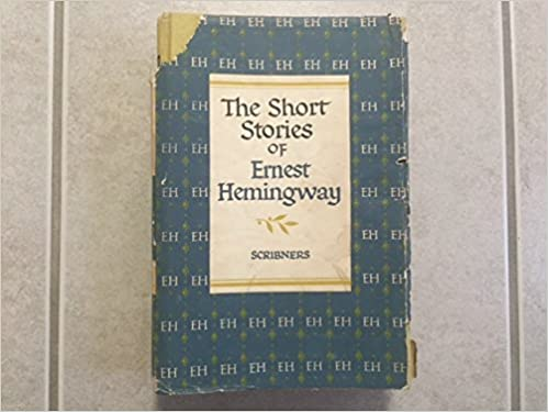 The Short Stories Of Ernest Hemingway The Short Happy Life Of