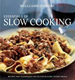 WILLIAMS - SONOMA ESSENTIALS OF SLOW COOKING