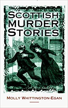 Scottish Murder Stories (Scottish Literature) by Molly Whittington-Egan (1998-09-25)