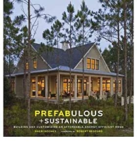 BY Koones, Sheri ( Author ) [{ Prefabulous + Sustainable: Building and Customizing an Affordable, Energy-Efficient Home By Koones, Sheri ( Author ) Apr - 01- 2010 ( Hardcover ) } ]