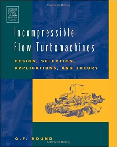 Incompressible flow turbomachines design selection applications incompressible flow turbomachines design selection applications and theory g f round ebook amazon fandeluxe Image collections