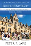 The Rights and Responsibilities of the Modern University : The Rise of the Facilitator University, Lake, Peter F., 1594608989