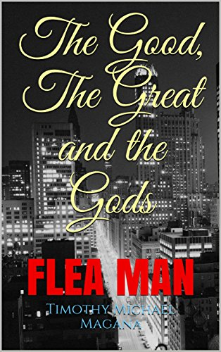 The Good, The Great and the Gods: FLEA MAN
