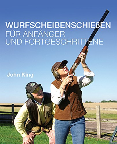 Clay Shooting from Scratch: Essential Coaching for All Clay Shooters por John King