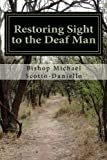 Restoring Sight to the Deaf Man, Michael Scotto-Daniello, 0615733670