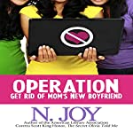 Operation Get Rid of Mom's New Boyfriend | N. Joy