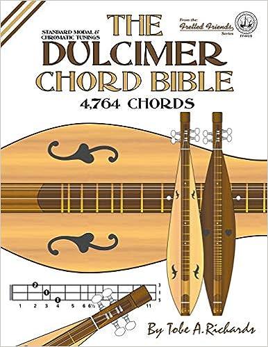 The Dulcimer Chord Bible: Standard Modal & Chromatic Tunings: FF44US