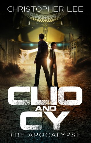 Clio and Cy: The Apocalypse by [Lee, Christopher]
