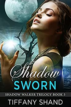 Shadow Sworn: (Urban fantasy romance) (Shadow Walker Trilogy Book 3) by [Shand, Tiffany]