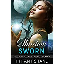 Shadow Sworn: (Urban fantasy romance) (Shadow Walker Trilogy Book 3)