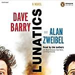 Lunatics: A Novel | Dave Barry,Alan Zweibel