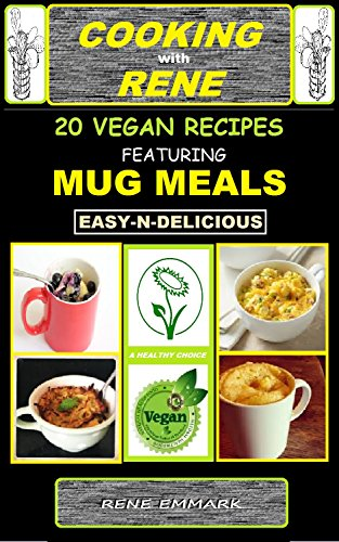 Conseil de lentente download cooking with rene 20 easy and download cooking with rene 20 easy and delicious vegan recipes featuring mug meals book pdf audio iduvfdz15 forumfinder Images
