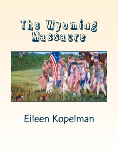 The Wyoming Massacre: Pennsylvania During the Revolutionary War with Twenty-eight Original Oil Paintings