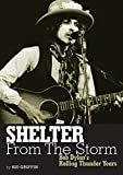 Shelter From The Storm Bob Dylan's Rolling Thunder Yearsbook (Genuine Jawbone Books)