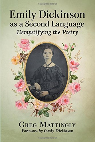 Emily Dickinson as a Second Language: Demystifying the Poetry by McFarland