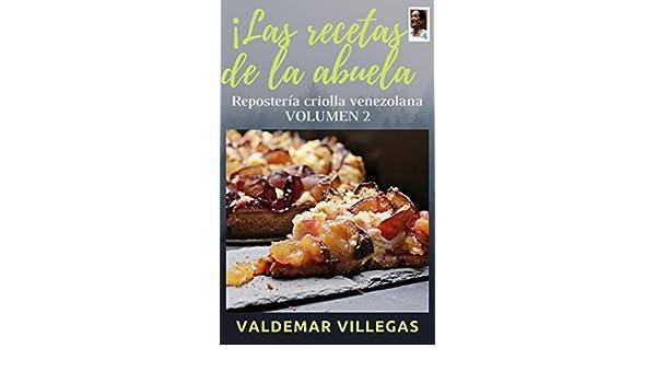 Amazon.com: LAS RECETAS DE LA ABUELA: REPOSTERÍA TÍPICA VENEZOLANA, ALGUNAS RECETAS DE MÁS DE 70 AÑOS DE CREADAS, SON UNA VERDADERA JOYA (DULCES VENEZOLANOS ...