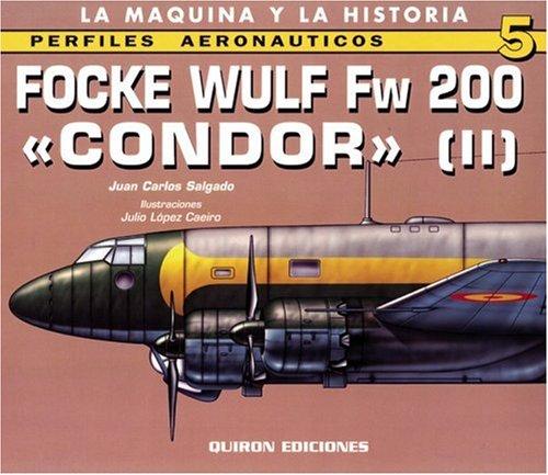 Focke Wulf Fw 200 Condor II : v. 2 Perfiles Aeronauticas: Amazon.es: Juan Salgado: Libros en idiomas extranjeros