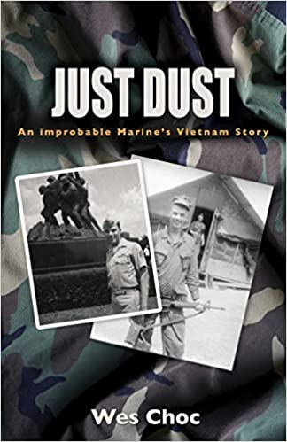 Book Just Dust: An Improbable Marine's Vietnam Story June 15, 2014