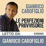 Le perfezioni provvisorie | Gianrico Carofiglio
