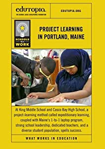 Schools That Work: Project Learning in Portland, Maine