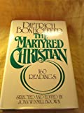 The Martyred Christian, Bonhoeffe, 0025131206