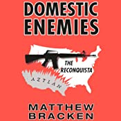 Domestic Enemies: The Reconquista: The Enemies Trilogy, Book 2 | Matthew Bracken