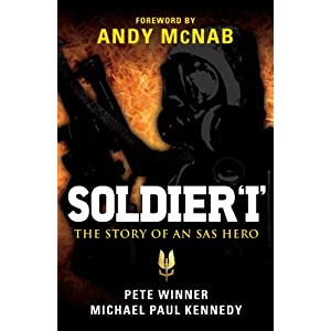 Soldier 'I': the Story of an SAS Hero: From Mirbat to the Iranian Embassy Siege and Beyond (General Military)