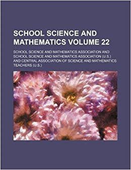 Book School science and mathematics Volume 22