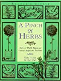 img - for A Pinch of Herbs: Herbs for Health, Beauty and Cookery - Recipes and Traditions by Katy Holder (1997-03-31) book / textbook / text book